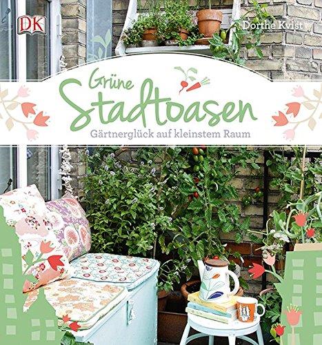Grüne Stadtoasen: Gärtnerglück auf kleinstem Raum