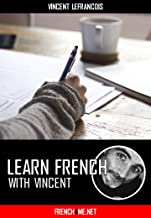 Learn French with Vincent - Vocabulary: 10 Study sheets - 30 translation exercises (Vol 29): Your personal language coach already trusted by millions of students
