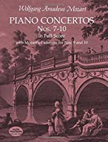 Mozart: Piano Concertos Nos. 7-10 in Full Score: With Mozart's Cadenzas for Nos. 9 and 10