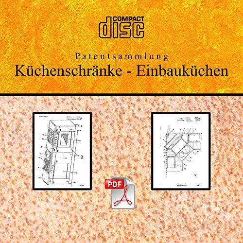 Küchenschrank Einbauküche selber bauen, 120 deutsche Patente als PDF auf CD