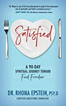 Satisfied: A 90-Day Spiritual Journey Toward Food Freedom
