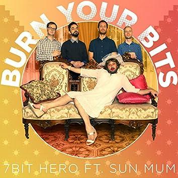Burn Your Bits (feat. Sun Mum)