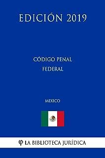Código Penal Federal (México) (Edición 2019) (Spanish Edition)