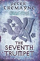 The Seventh Trumpet (Sister Fidelma Mysteries Book 23): A page-turning medieval mystery of murder and intrigue