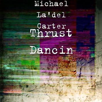Thrust Dancin