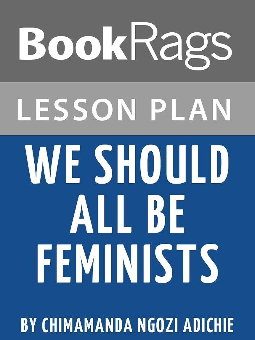 敬意を表して大洪水実験をするLesson Plans: We Should All Be Feminists (English Edition)