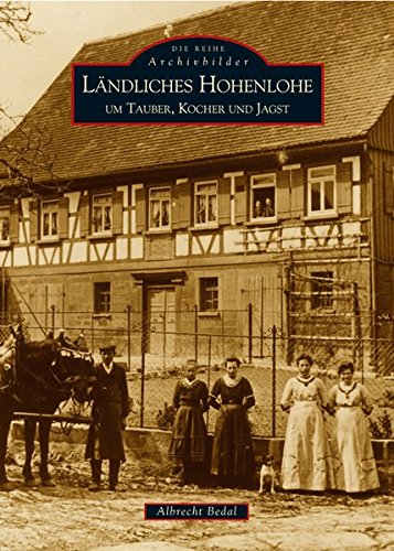 Ländliches Hohenlohe um Tauber, Kocher und Jagst (Archivbilder)
