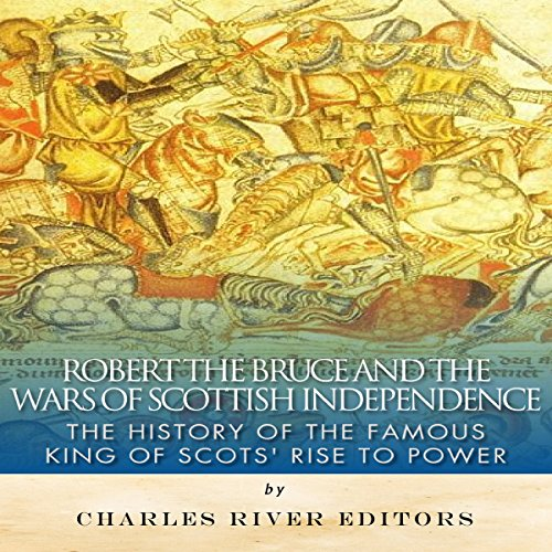 Robert the Bruce and the Wars of Scottish Independence cover art