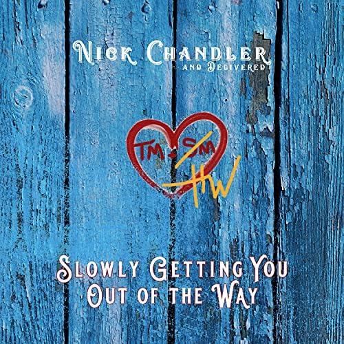Nick Chandler and Delivered