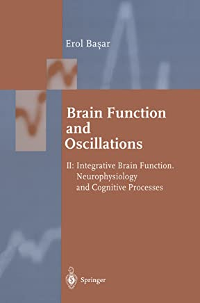 Brain Function and Oscillations: Volume II: Integrative Brain Function. Neurophysiology and Cognitive Processes (Springer Series in Synergetics) (English Edition)