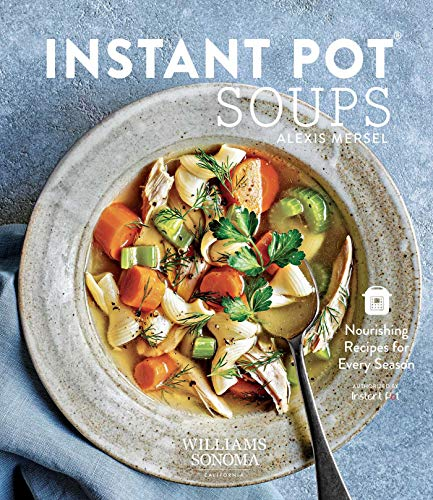 Instant Pot Soups: Nourishing Recipes for Every Season