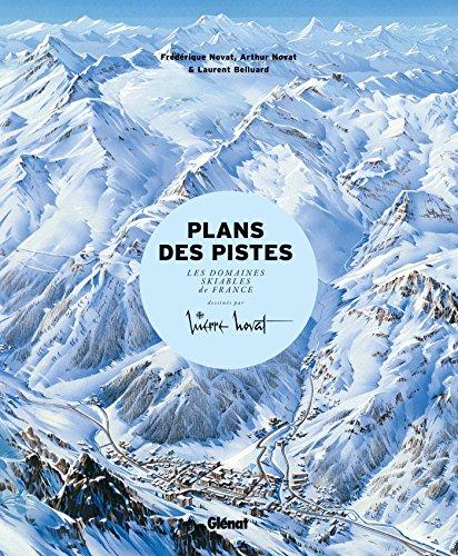 Plans des pistes: Les domaines skiables de France dessinés par Pierre Novat