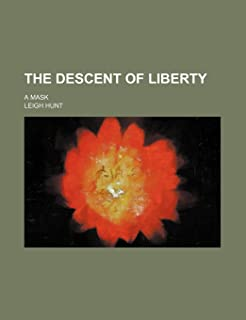 The Descent of Liberty; A Mask