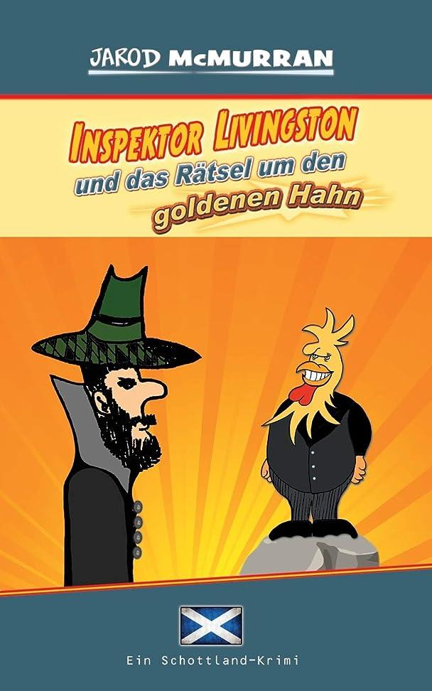 想像するそれによって同時Inspektor Livingston und das Raetsel um den goldenen Hahn: Ein Schottland-Krimi