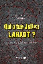 Qui a Tue Julien Lahaut ? d'Emmanuel Gerard