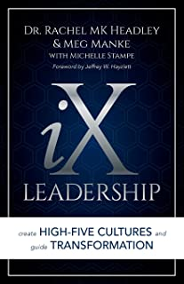 iX Leadership: Create High-Five Cultures and Guide Transformation