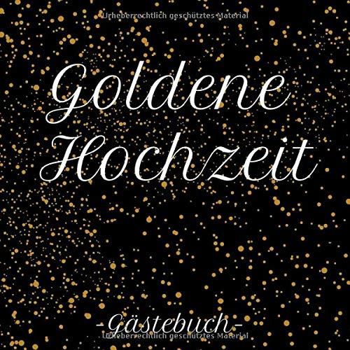 Goldene Hochzeit Gästebuch: Erinnerungsbuch zum eintragen der Glückwünsche, 110 Seiten