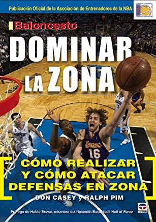 Baloncesto dominar la zona / Own the Zone: Como realizar y como atacar defensas en