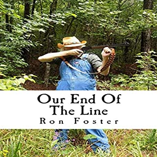 Our End of the Line     Senior Survival Series, Book 1              By:                                                                                                                                 Ron Foster                               Narrated by:                                                                                                                                 T. David Rutherford                      Length: 3 hrs and 10 mins     1 rating     Overall 4.0