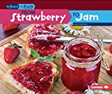 From Strawberry to Jam (Start to Finish, Second Series)