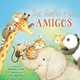 Dios, bendice a mis amigos (Spanish Edition) by [Hannah Hall]