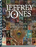 Jeffrey Jones: The Definitive Reference (Definitive Reference Series)