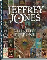 Jeffrey Jones: The Definitive Reference (Definitive Reference Series)