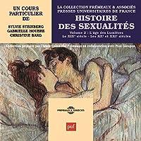 Histoire des sexualités 2. L'âge des Lumières - Le XIXe siècle - Les XXe et XXIe siècles livre audio