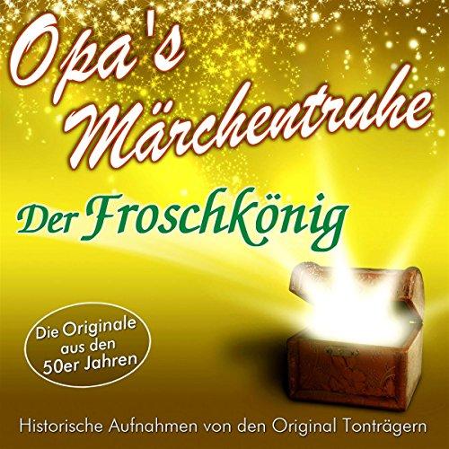 Der Froschkönig (Opa's Märchentruhe) audiobook cover art