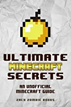 Ultimate Minecraft Secrets: An Unofficial Guide to Minecraft Tips, Tricks and Hints You May Not Know PDF