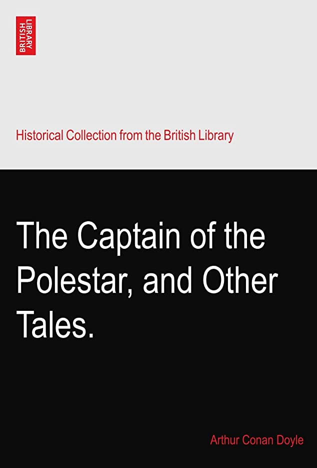 消毒する誰が傷つきやすいThe Captain of the Polestar, and Other Tales.