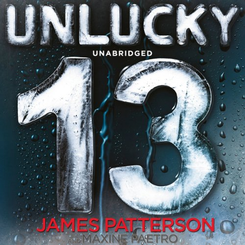 Unlucky 13                   By:                                                                                                                                 James Patterson,                                                                                        Maxine Paetro                               Narrated by:                                                                                                                                 January Lavoy                      Length: 7 hrs and 18 mins     116 ratings     Overall 4.4