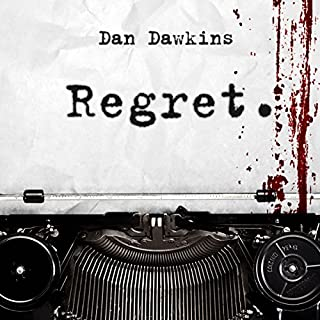 Regret                   By:                                                                                                                                 Dan Dawkins,                                                                                        Michael Robertson Jr.                               Narrated by:                                                                                                                                 Paul Fleschner                      Length: 8 hrs and 58 mins     17 ratings     Overall 4.1