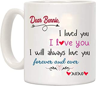 Xoxo Valentines Day Gift For Him - Dear Bennie, I loved you I love you, I Will Always Love You Forever And Ever.XOXO - Anniversary, Wedding, Birthday Funny Gift Ideas, Coffee Mug 11oz