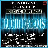 Lucid Dreams: Mindsync Project (Subliminal)