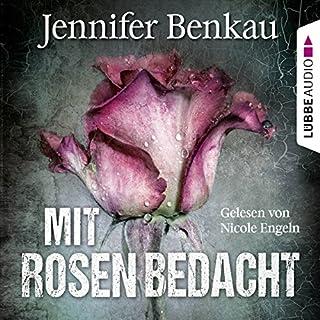 Mit Rosen bedacht                   Autor:                                                                                                                                 Jennifer Benkau                               Sprecher:                                                                                                                                 Nicole Engeln                      Spieldauer: 7 Std. und 14 Min.     19 Bewertungen     Gesamt 4,1