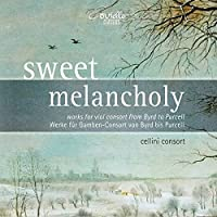 Sweet Melancholy - Works for Viol Consort - Cellini Consort by Byrd / Purcell / Various