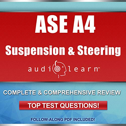 Suspension and Steering Test (A4) AudioLearn - Complete Audio Review for the Automotive Service Excellence (ASE) Automobile & Light Truck Certification (A Series) Suspension and Steering Test (A4) Audiobook By AudioLearn Content Team cover art