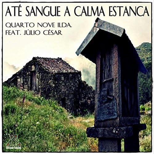 Quarto Nove Ilda. feat. Júlio César