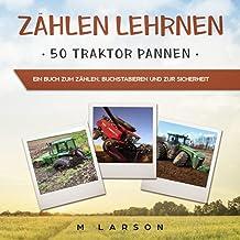 Zählen Lehrnen 50 Traktor Pannen: Ein Buch zum Zählen, Buchstabieren und zur Sicherheit (German Edition)