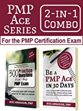 PMP Ace Series 2-in-1 Combo for the PMP Exam: Be A PMP Ace in 30 Days & 300 Practice Questions for the PMP Exam