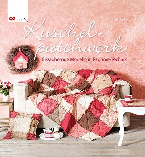 Kuschel-Patchwork: Bezaubernde Modelle in Ragtime-Technik