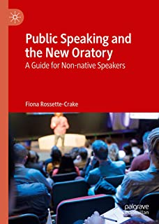 Public Speaking and the New Oratory: A Guide for Non-native Speakers