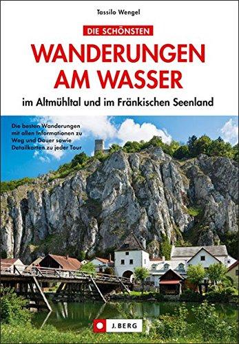 Die schönsten Wanderungen am Wasser: im Altmühltal und im Fränkischen Seenland