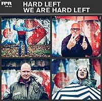 We Are Hard Left [12 inch Analog]