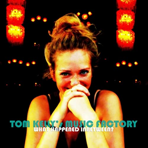 What Happened Inbetween? by Tom Kelly's Music Factory on