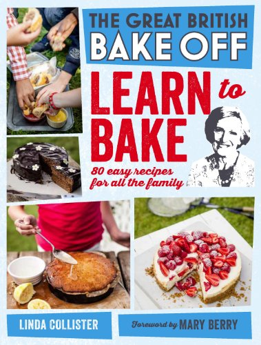 Great British Bake Off: Learn to Bake: 80 easy recipes for all the family (English Edition)