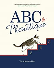 ABC & Phonétique: Learn Basic French Pronunciation (French Edition)