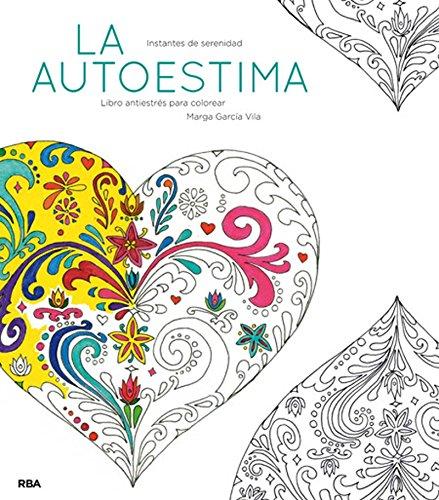 La autoestima: Un libro antiestrés para colorear (PRÁCTICA)