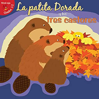 La Patita Dorada Y Los Tres Castores: Goldie Duck and the Three Beavers